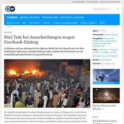 Drei Tote bei Ausschreitungen wegen Facebook-Eintrag