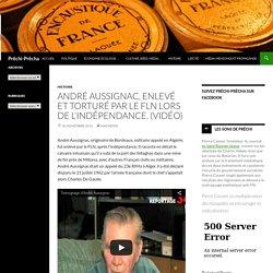 André Aussignac, enlevé et torturé par le FLN lors de l'indépendance. (vidéo)