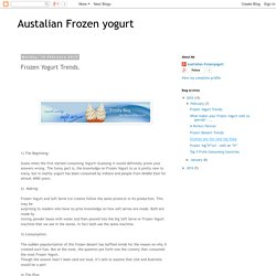 Austalian Frozen yogurt: Frozen Yogurt Trends.
