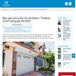 Báo giá cửa cuốn Úc Austdoor, Titadoor chính hãng giá tốt 2020