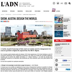SXSW. Austin. Design the world. - L'ŒIL DE L'EXTREME