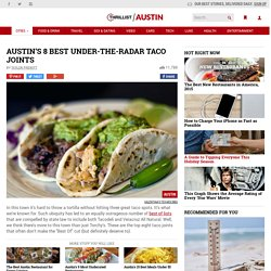 Austin's Best Tacos - 8 Little Known Austin Taco Joints