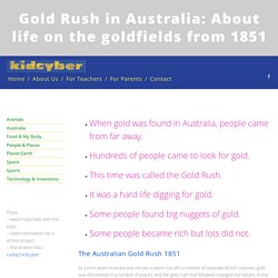 Gold Rush in Australia: About life on the goldfields from 1851 — kidcyber