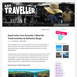 Guest writer from Australia: 3 Must-Do Travel Activities At Katherine Gorge