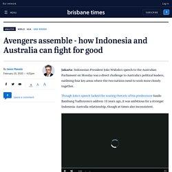 Joko Widodo in Australia: Avengers assemble to fight for good