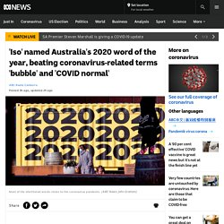 'Iso' named Australia's 2020 word of the year, beating coronavirus-related terms 'bubble' and 'COVID normal' - ABC News
