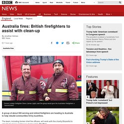 Australia fires: British firefighters to assist with clean-up