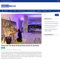 Check out the work of best street artists in Australia – Read latest News Story, Business News on Jordandeam