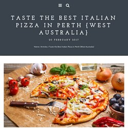 Taste the Best Italian Pizza in Perth {West Australia} - La Calabria - Italian Restaurant, Perth