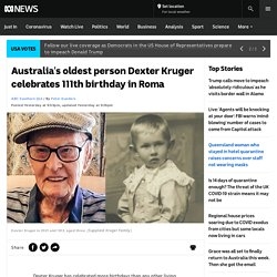 Australia's oldest person Dexter Kruger celebrates 111th birthday in Roma