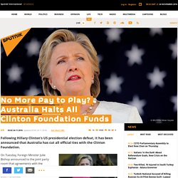 No More Pay to Play? Australia Halts All Clinton Foundation Funds