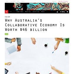 Why Australia's Collaborative Economy Is Worth $46 billion - B&T