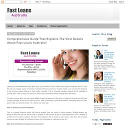 Fast Loans Australia : Comprehensive Guide That Explains The Vital Details About Fast Loans Australia!