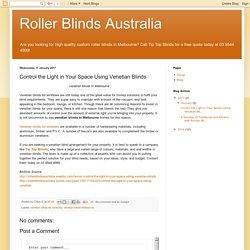 Roller Blinds Australia: Control the Light in Your Space Using Venetian Blinds