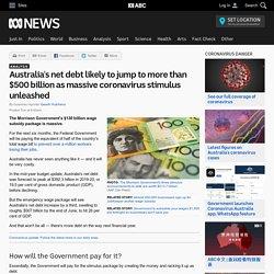 Australia's net debt likely to jump to more than $500 billion as massive coronavirus stimulus unleashed