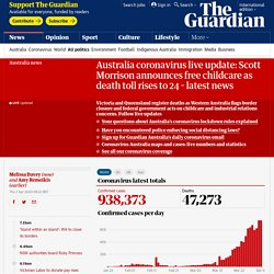 Australia coronavirus live update: Scott Morrison announces free childcare as death toll rises to 24 – latest news
