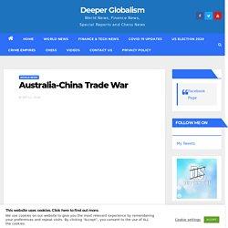 Australia-China Trade War - Deeper Globalism