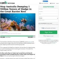 texte de la pétition: Stop Australia Dumping 1 Million Tonnes of Sludge in the Great Barrier Reef