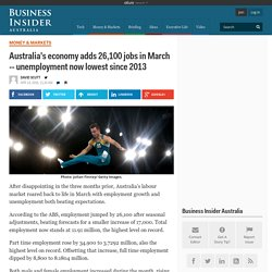 Australia's economy adds 26,100 jobs in March