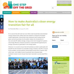 How to make Australia's clean energy transition fair for all - One Step Off The Grid
