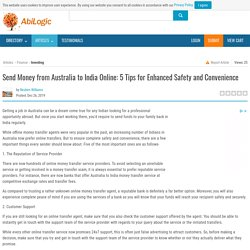 Send Money from Australia to India Online: 5 Tips for Enhanced Safety and Convenience