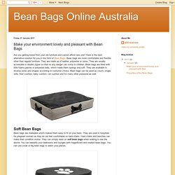 Bean Bags Online Australia: Make your environment lovely and pleasant with Bean Bags