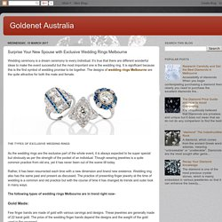 Goldenet Australia: Surprise Your New Spouse with Exclusive Wedding Rings Melbourne