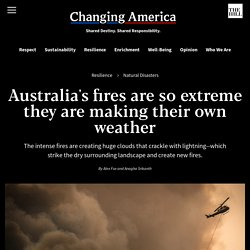 Australia's fires are so extreme they are making their own weather