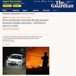 Fires and floods: Australia already seesaws between climate extremes – and there is more to come