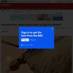 Australia fires: What's being done to fight the flames?