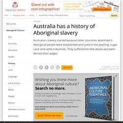 Australia has a history of Aboriginal slavery