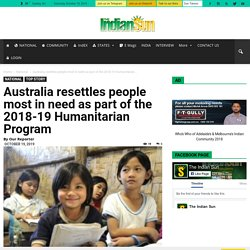 Australia resettles people most in need as part of the 2018-19 Humanitarian Program