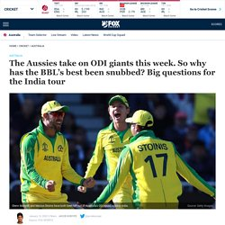 Australia vs India 2020 one-day international cricket series, Marcus Stoinis, Glenn Maxwell snubbed