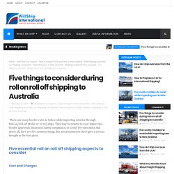 Five things to consider during roll on roll off shipping to Australia - Willship International