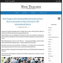 Nick Tsagaris-New Zealand Beat Australia by Four Runs in Dunedin to Take 2-0 Lead in T20 International Series