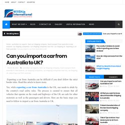 Can you import a car from Australia to UK? - Willship International