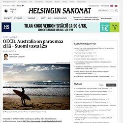 OECD: Australia on paras maa elää – Suomi vasta 12:s - Maavertailut - Ulkomaat