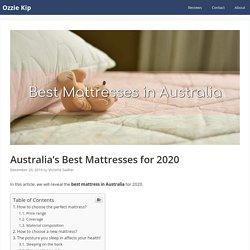 Australia's Best Mattresses For 2020 - Ozzie Kip