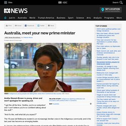 Australia, meet your new prime minister