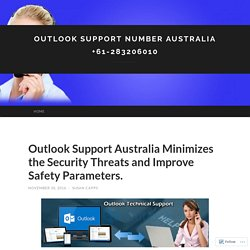 Outlook Support Australia Minimizes the Security Threats and Improve Safety Parameters.