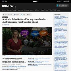 Australia Talks National Survey reveals what Australians are most worried about