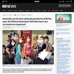 Australia ran its last national pandemic drill the year the iPhone launched. Did that harm our coronavirus response?