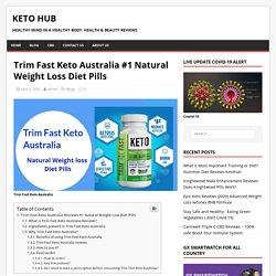 Trim Fast Keto Australia #1 Natural Weight Loss Diet Pills AU
