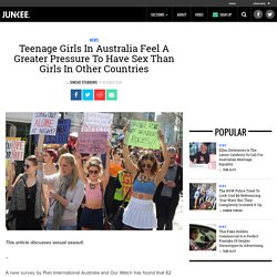Teenage Girls In Australia Feel A Greater Pressure To Have Sex Than Girls In Other Countries - Junkee