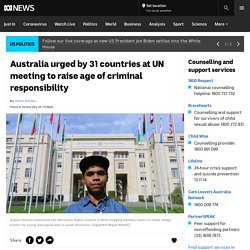 Australia urged by 31 countries at UN meeting to raise age of criminal responsibility