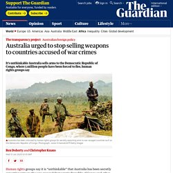 Australia urged to stop selling weapons to countries accused of war crimes