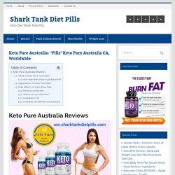 Keto Pure Australia - Keto Pure Shark Tank Diet Pills Reviews