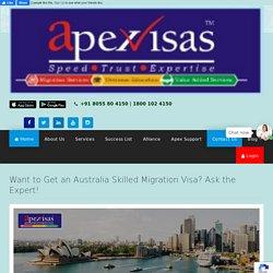 Want to Get an Australia Skilled Migration Visa? Apex Visas