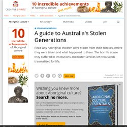A guide to Australia's Stolen Generations