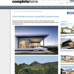 Grand Designs Australia: Sustainable bushland home - Complete Home